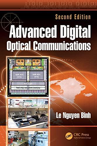 Advanced Digital Optical Communications, Second Edition (Optics and Photonics): Binh, Le Nguyen