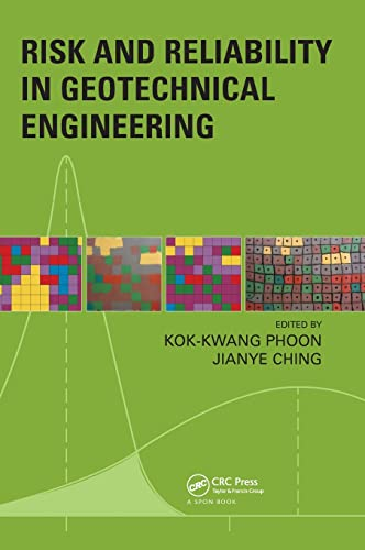 Risk and Reliability in Geotechnical Engineering: Phoon, Kok-Kwang