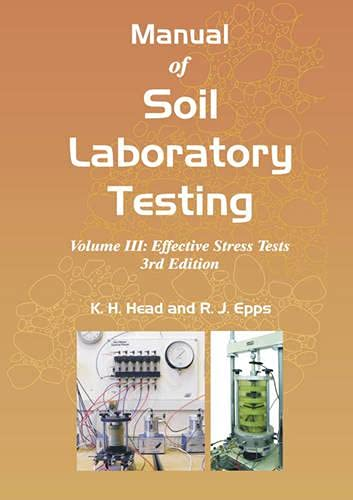 9781482227963: 3: Manual of Soil Laboratory Testing: Volume III: Effective Stress Tests, Third Edition