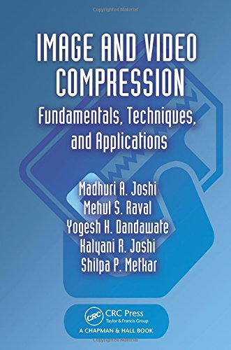 Image and Video Compression: Fundamentals, Techniques and Applications (Hardback): Madhuri A. Joshi...