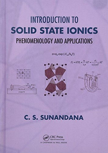 Introduction to Solid State Ionics: Phenomenology and Applications: Sunandana, C. S.