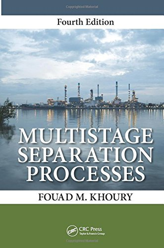 Multistage Separation Processes, Fourth Edition: Khoury, Fouad M.