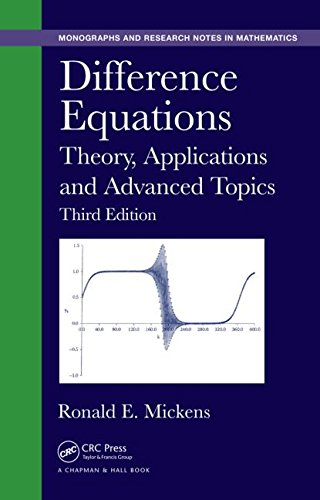 Difference Equations: Theory, Applications and Advanced Topics, Third Edition (Monographs and ...
