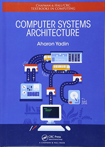 9781482231052: Computer Systems Architecture (Chapman & Hall/CRC Textbooks in Computing)