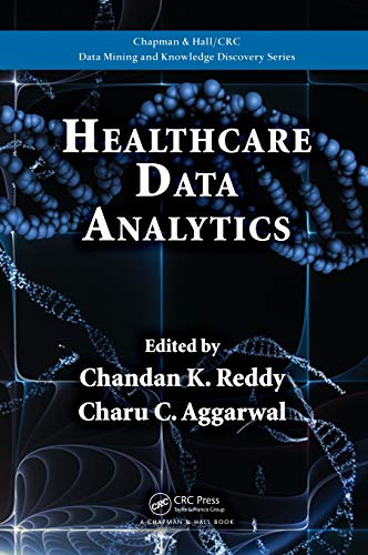 9781482232110: Healthcare Data Analytics (Chapman & Hall/CRC Data Mining and Knowledge Discovery Series)