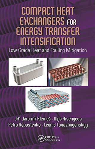9781482232592: Compact Heat Exchangers for Energy Transfer Intensification: Low Grade Heat and Fouling Mitigation