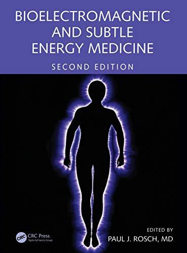 Bioelectromagnetic and Subtle Energy Medicine (Hardcover): Paul J. Rosch