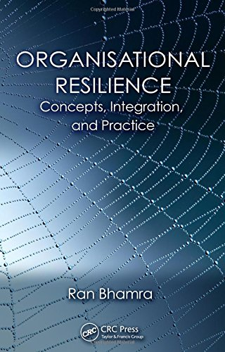 Organisational Resilience: Concepts, Integration, and Practice