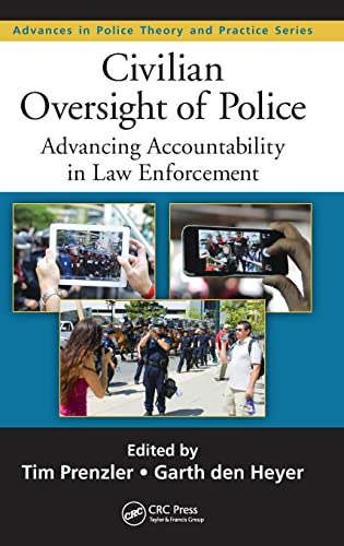 9781482234183: Civilian Oversight of Police: Advancing Accountability in Law Enforcement (Advances in Police Theory and Practice)