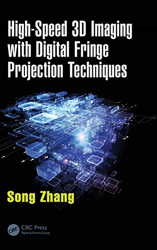 9781482234336: High-Speed 3D Imaging with Digital Fringe Projection Techniques (Optical Sciences and Applications of Light)