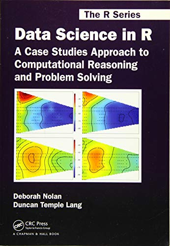 9781482234817: Data Science in R: A Case Studies Approach to Computational Reasoning and Problem Solving (Chapman & Hall/CRC The R Series)