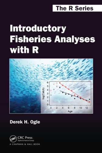 Introductory Fisheries Analyses with R (Chapman & Hall/CRC: The R Series): Derek H. Ogle