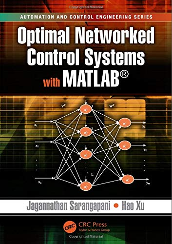 9781482235258: Optimal Networked Control Systems with MATLAB (Automation and Control Engineering)