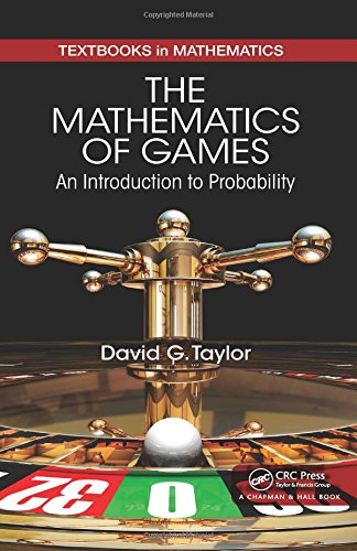 9781482235432: The Mathematics of Games: An Introduction to Probability (Textbooks in Mathematics)
