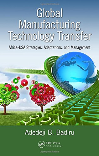 9781482235531: Global Manufacturing Technology Transfer: Africa-USA Strategies, Adaptations, and Management (Systems Innovation Book Series)
