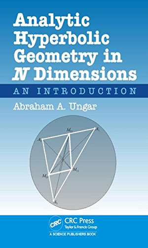 Analytic Hyperbolic Geometry in N Dimensions: An: Abraham A. Ungar