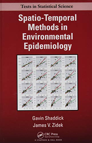 Spatio-Temporal Methods in Environmental Epidemiology (Chapman & Hall/CRC Texts in ...