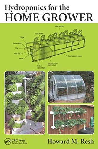 Hydroponics for the Home Grower: Resh, Howard M.