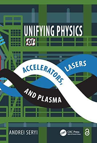 9781482240580: Unifying Physics of Accelerators, Lasers and Plasma