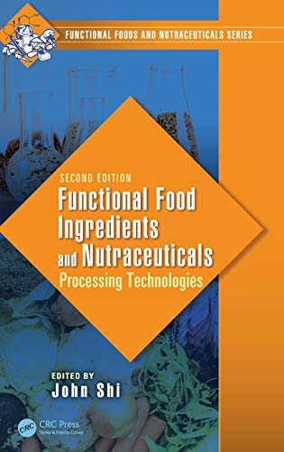 9781482240641: Functional Food Ingredients and Nutraceuticals: Processing Technologies, Second Edition (Functional Foods and Nutraceuticals)