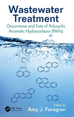 Wastewater Treatment: Occurrence and Fate of Polycyclic Aromatic Hydrocarbons (PAHs) (Advances in ...