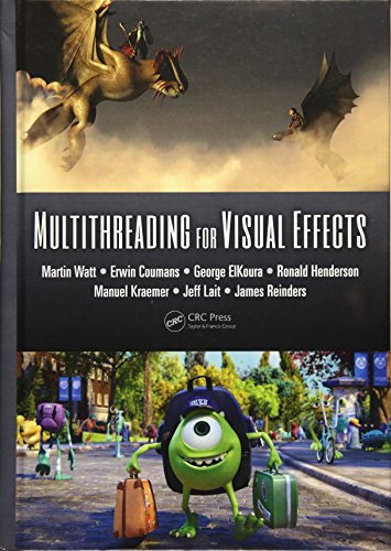Multithreading for Visual Effects (Hardback): Martin Watt, Erwin