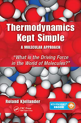 9781482244106: Thermodynamics Kept Simple – A Molecular Approach: What is the Driving Force in the World of Molecules?