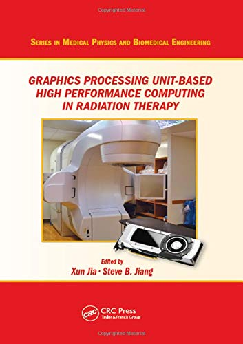 Graphics Processing Unit-Based High Performance Computing in Radiation Therapy: Xun Jia