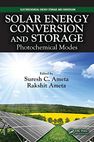 9781482246308: Solar Energy Conversion and Storage: Photochemical Modes (Electrochemical Energy Storage and Conversion)