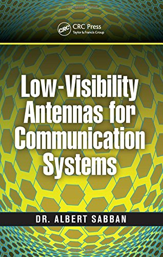 9781482246438: Low-Visibility Antennas for Communication Systems (Modern and Practical Approaches to Electrical Engineering)