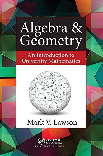 9781482246476: Algebra & Geometry: An Introduction to University Mathematics