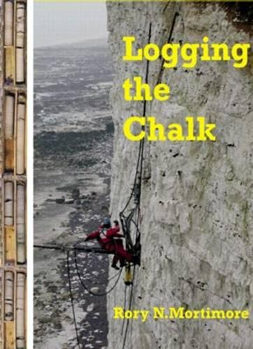 Logging the Chalk: Mortimore, Rory N.