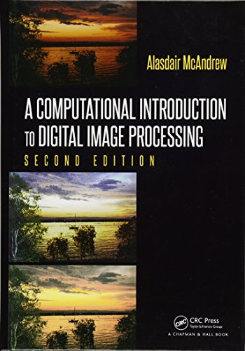 9781482247329: A Computational Introduction to Digital Image Processing, Second Edition