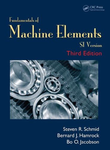 9781482247480: Fundamentals of Machine Elements, Third Edition: SI Version