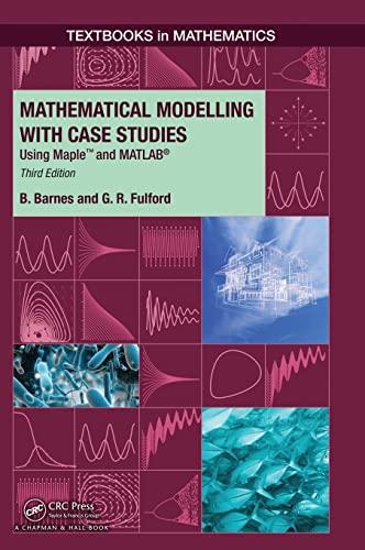 Mathematical Modelling With Case Studies: Using Maple: Barnes B. Et.Al