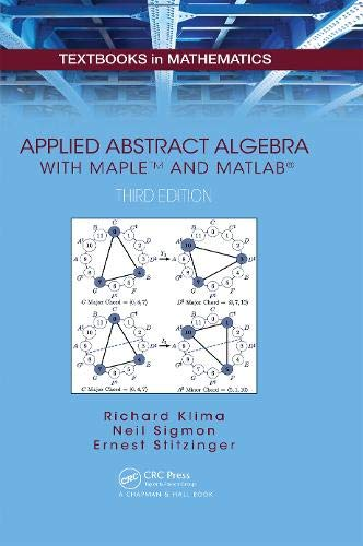 9781482248234: Applied Abstract Algebra with MapleTM and MATLAB® (Textbooks in Mathematics)