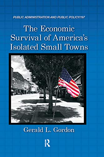 9781482248821: The Economic Survival of America's Isolated Small Towns (Public Administration and Public Policy)