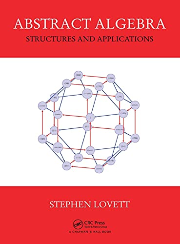 9781482248906: Abstract Algebra: Structures and Applications