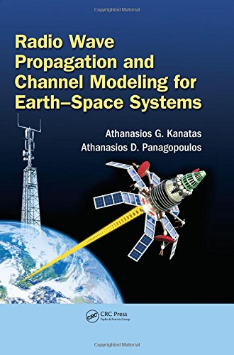 9781482249705: Radio Wave Propagation and Channel Modeling for Earth-Space Systems (Colour Atlas)