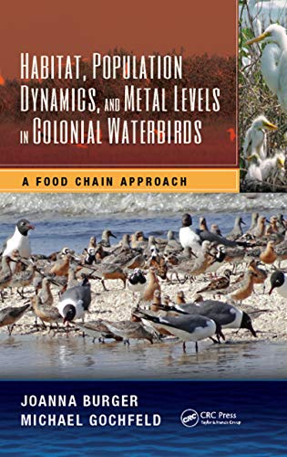 9781482251128: Habitat, Population Dynamics, and Metal Levels in Colonial Waterbirds: A Food Chain Approach (CRC Marine Science)