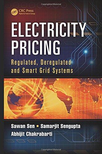 Electricity Pricing: Regulated, Deregulated and Smart Grid: Sen, Sawan, Sengupta,