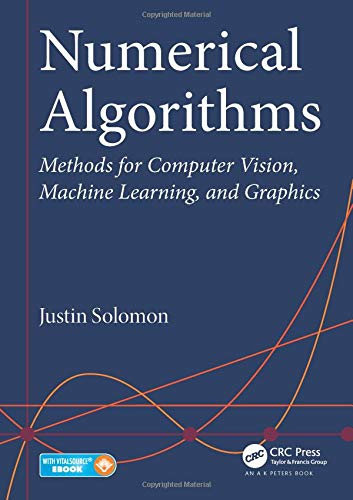 9781482251883: Numerical Algorithms: Methods for Computer Vision, Machine Learning, and Graphics