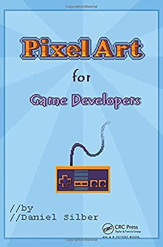 9781482252309: Pixel Art for Game Developers