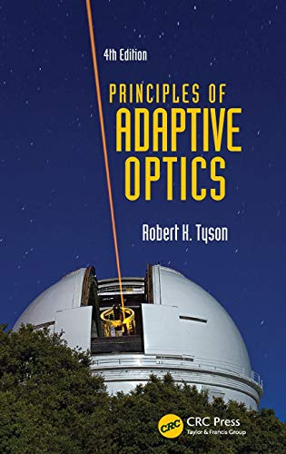 Principles of Adaptive Optics 9781482252330 Principles of Adaptive Optics describes the foundations, principles, and applications of adaptive optics (AO) and its enabling technolog