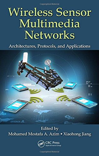9781482253115: Wireless Sensor Multimedia Networks: Architectures, Protocols, and Applications