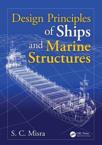 Design Principles of Ships and Marine Structures: Suresh Chandra Misra