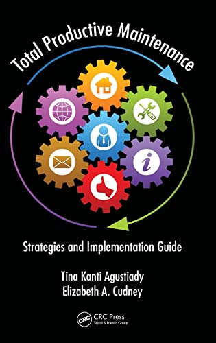 9781482255386: Total Productive Maintenance: Strategies and Implementation Guide (Systems Innovation Book Series)