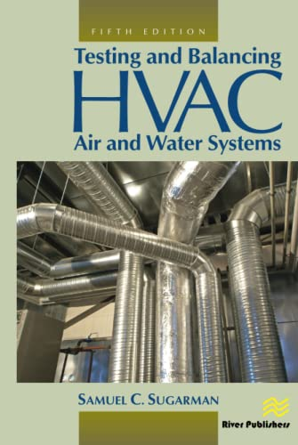 9781482255676: Testing and Balancing HVAC Air and Water Systems, Fifth Edition