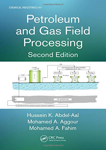 9781482255928: Petroleum and Gas Field Processing (Chemical Industries)
