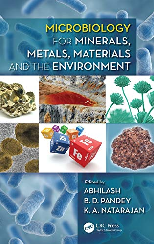 Microbiology for Minerals, Metals, Materials and the Environment (Hardcover): K.a. Natarajan